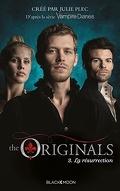 The originals, tome 3 : La résurrection