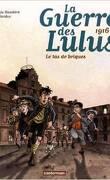 La guerre des Lulus, tome 3 : 1916 - Le Tas de Briques