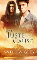 Une Juste Cause, Tome 1 : Une Juste Cause