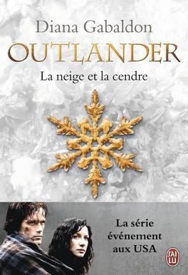 Couverture du livre : Outlander, Tome 6 : La Neige et la Cendre