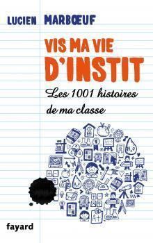 Couverture du livre : Vis ma vie d'instit'