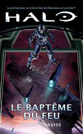 Couverture du livre : Halo, Trilogie Kilo-Five, Tome 2 : Le Baptême du Feu
