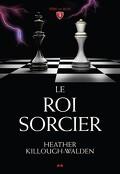Les Rois, Tome 3 : Le Roi Sorcier