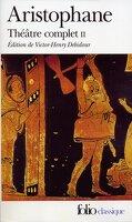 Théâtre complet : Volume 2, Les oiseaux : Lysistrata : Les Thesmophories : Les grenouilles : L'assemblée des femmes : Ploutos