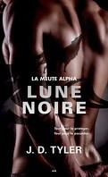 La Meute Alpha, Tome 3 : Lune Noire