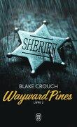 Wayward Pines, tome 2