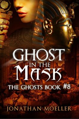 Couverture du livre : The Ghosts, tome 8 : Ghost in the Mask