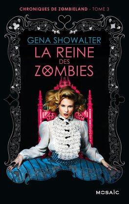 Couverture du livre : Chroniques de Zombieland, Tome 3 : La Reine des Zombies