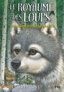 Couverture du livre : Le Royaume des loups, Tome 2 : Dans l'ombre de la meute