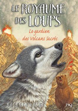 Couverture du livre : Le Royaume des loups, Tome 3 : Le Gardien des volcans sacrés