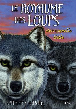Couverture du livre : Le Royaume des loups, Tome 6 : Une nouvelle étoile