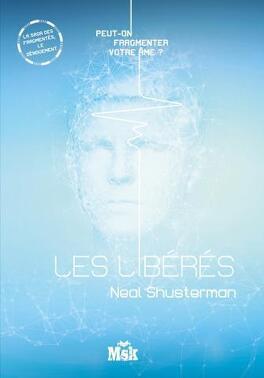 Couverture du livre : Les Fragmentés, tome 4 : Les Liberés