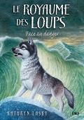 Le Royaume des loups, Tome 5 : Face au danger