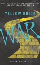 Dorothy Must Die, tome 3 : Yellow Brick War