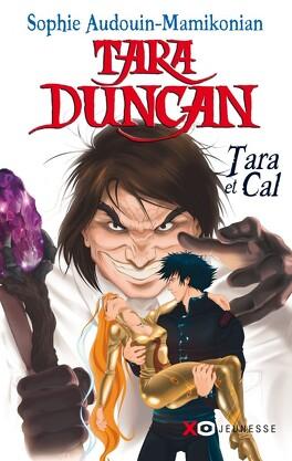 Couverture du livre : Tara Duncan, Tome 13 : Tara et Cal
