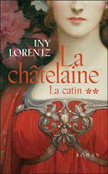 Couverture du livre : La catin, tome 2 : La Châtelaine
