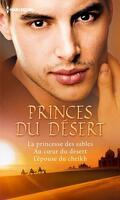 Princes du désert : La princesse des sables/Au coeur du désert/L'épouse du cheikh