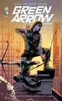 Green Arrow, Tome 3 : Brisé