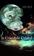 L'Elfe et le Crâne de Cristal
