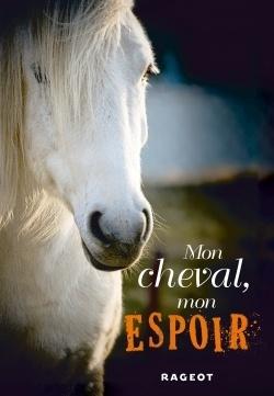 Couverture du livre : Mon cheval, mon espoir