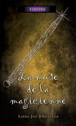 Couverture du livre : Visions, Tome 6 : La Muse de la magicienne
