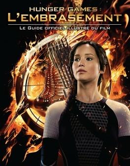 Couverture du livre : Hunger Games : L'Embrasement - Le Guide officiel illustré du film