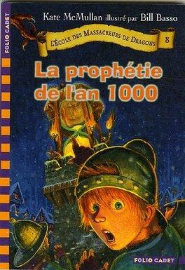 Couverture du livre : L'Ecole des Massacreurs de Dragons, Tome 8 : La prophétie de l'an 1000