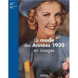 Couverture du livre : La mode des années 1930 en images