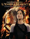 Hunger Games : L'Embrasement - Le Guide officiel illustré du film