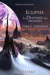 couverture Eclipsis, la destinée des mondes, tome 2 : L'alliance