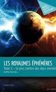 Les Royaumes éphémères, Tome 3 : Le plus sombre des deux mondes