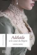 Adelaide et le coeur du Régent