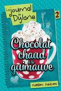 Le Journal de Dylane, Tome 2 : Chocolat chaud à la guimauve