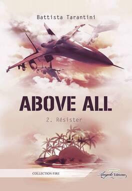 Couverture du livre : Above All, Tome 2 : Résister