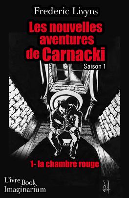 Couverture du livre : La chambre rouge, les nouvelles aventures de Carnacki - saison 1