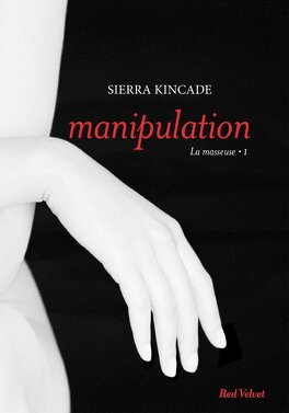Couverture du livre : La masseuse, Tome 1 : Manipulation