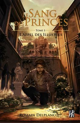 Couverture du livre : Le sang des princes, tome 1 : L'Appel des Illustres