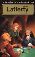 Le Livre d'Or de la science-fiction : Raphaël Lafferty
