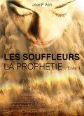 Les Souffleurs, Livre 1 : La Prophétie