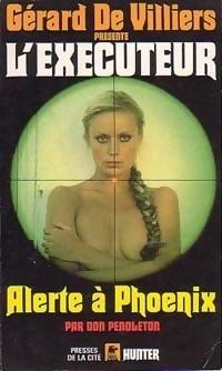 Couverture du livre : L'Exécuteur-81- Alerte à Phoenix