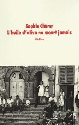 Couverture du livre : L'huile d'olive ne meurt jamais