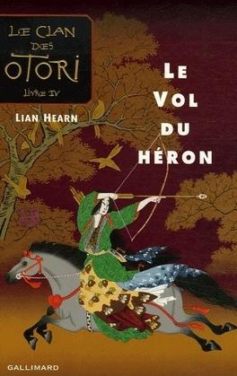 Couverture du livre : Le Clan des Otori, tome 4 : Le Vol du Héron