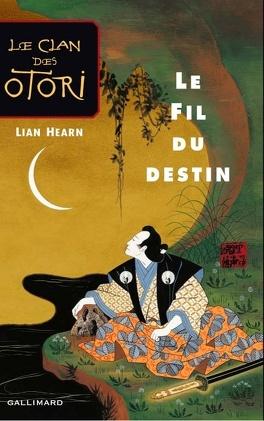 Couverture du livre : Le Clan des Otori, Tome 5 : Le Fil du destin