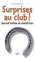 Journal intime du cheval Crac, Tome 2 : Surprises au club !