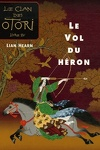 couverture Le Clan des Otori, Tome 4 : Le Vol du Héron