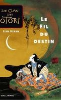 Le Clan des Otori, Tome 5 : Le Fil du destin