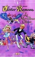 Olivier Rameau, tome 1 : La merveilleuse Odysée