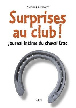 Couverture du livre : Surprises au club ! Journal intime du cheval Crac
