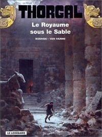 Couverture du livre : Thorgal, tome 26 : Le Royaume sous le sable