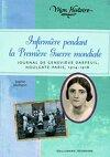Infirmière pendant la Première Guerre mondiale, Journal de Genevièvre Darfeuil, Houlagate-Paris, 1914-1918